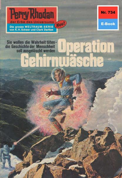 Perry Rhodan 734: Operation Gehirnw?sche