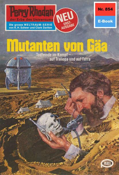 Perry Rhodan 854: Mutanten von G?a