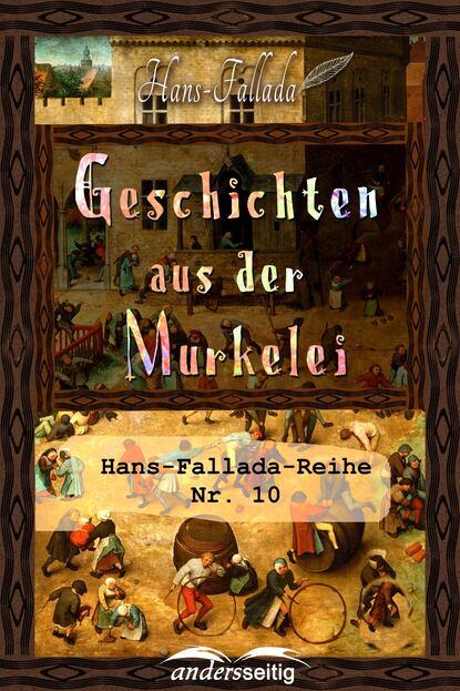 Hans Fallada Geschichten aus der Murkelei rudolf köhler geschichten aus der hosentasche