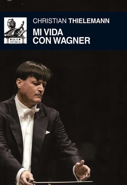 Christian Thielemann Mi vida con Wagner ever arteaga mi vida es mi vida ¡no te metas