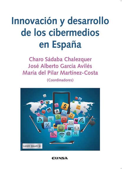 José Alberto García Avilés Innovación y desarrollo de los cibermedios en España josé luis comellas garcía lera historia de españa en el siglo xix