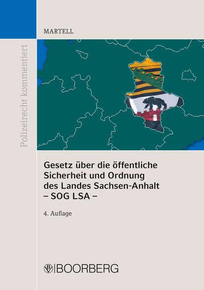 Jörg Martell Gesetz über die öffentliche Sicherheit und Ordnung des Landes Sachsen-Anhalt – SOG LSA – отсутствует gesetz über die vergütung der rechtsanwältinnen und rechtsanwälte rechtsanwaltsvergütungsgesetz rvg