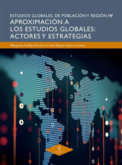 Angélica Basulto Castillo Aproximación a los estudios globales: actores y estrategias angélica basulto castillo aproximación a los estudios globales actores y estrategias