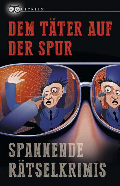 Группа авторов Dem Täter auf der Spur дутики der spur der spur de034amde817