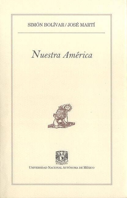 Simón Bolívar Nuestra América gabriela grosores reflexiones sobre historia social desde nuestra américa