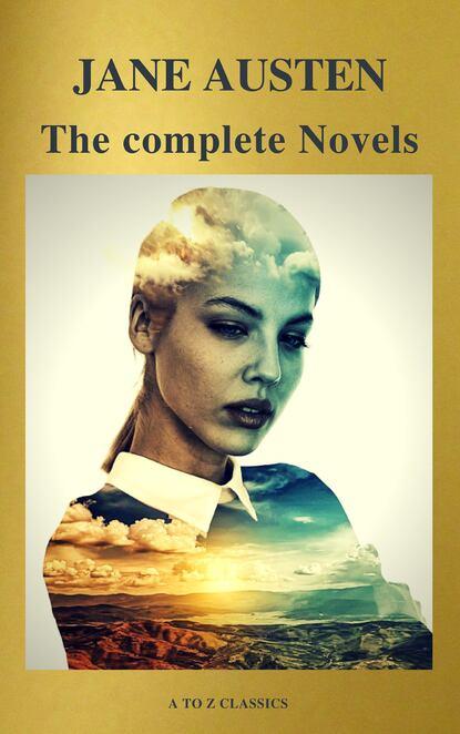 Джейн Остин Jane Austen: The Complete Novels ( A to Z Classics) джейн остин the complete novels of jane austen all 9 books in one edition