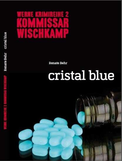 Фото - Renate Behr Kommissar Wischkamp: Cristal Blue renate behr kommissar wischkamp anonymus