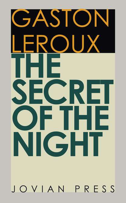 Гастон Леру The Secret of the Night