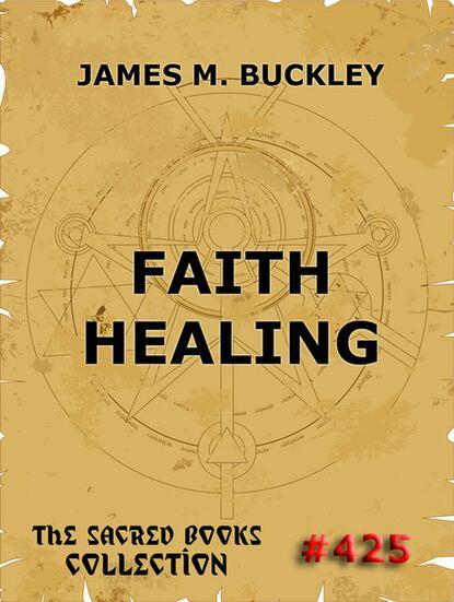 James Monroe Buckley Faith-Healing james v caso x faith