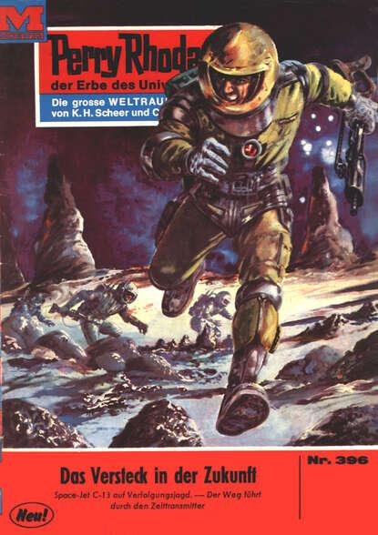 Clark Darlton Perry Rhodan 396: Das Versteck in der Zukunft clark darlton perry rhodan 392 das schiff der grünen geister