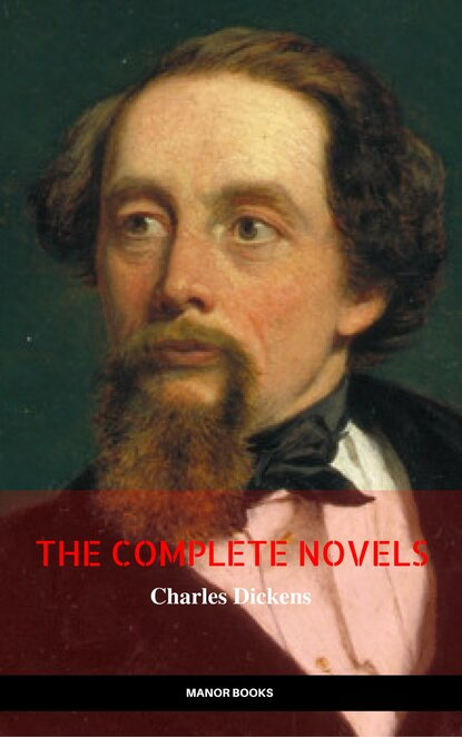 Чарльз Диккенс Charles Dickens: The Complete Novels (The Greatest Writers of All Time) чарльз диккенс charles dickens the complete christmas books and stories the greatest writers of all time