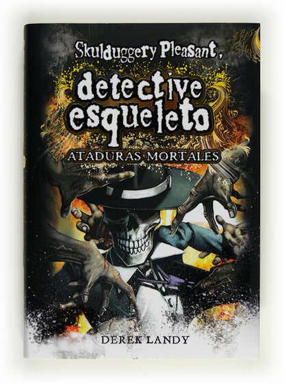 Derek Landy Detective esqueleto: Ataduras mortales [Skulduggery Pleasant] susan andersen sin ataduras