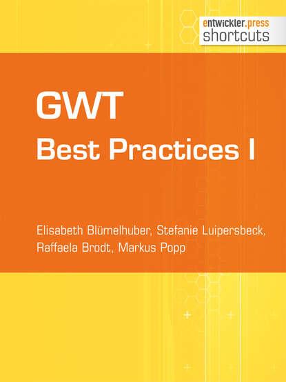 Elisabeth Blümelhuber GWT Best Practices I frank wisniewski gwt best practices ii