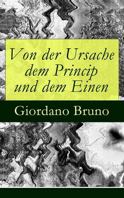 Giordano Bruno Von der Ursache dem Princip und dem Einen mario giordano tante poldi und der gesang der sirenen sizilienkrimi 5 gekürzt