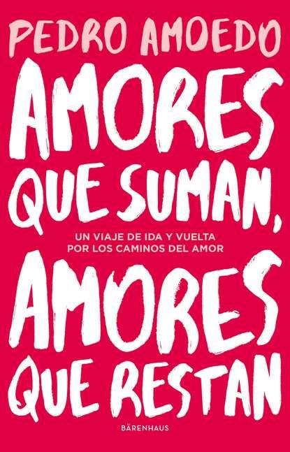 Pedro Amoedo Amores que suman, amores que restan sara craven amores cruzados