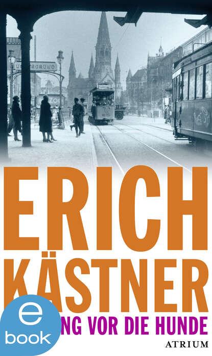Erich Kastner Der Gang vor die Hunde недорого