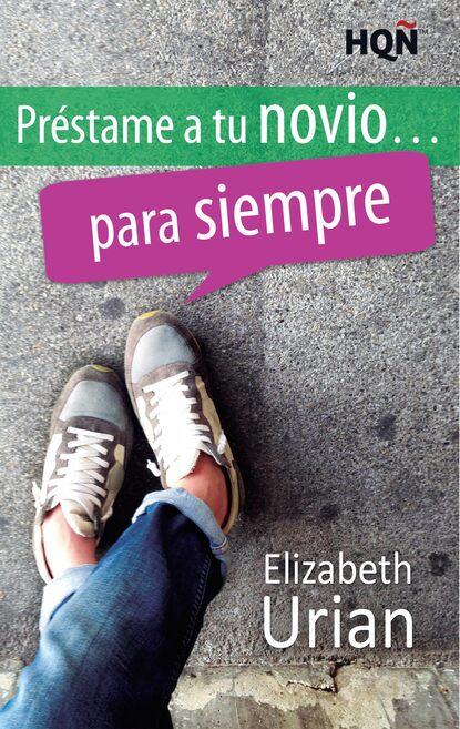 Фото - Elizabeth Urian Préstame a tu novio... para siempre jurij alschitz entrenamiento para siempre