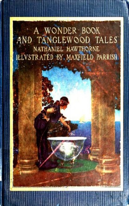 цена на Nathaniel Hawthorne A Wonder Book and Tanglewood Tales, for Girls and Boys
