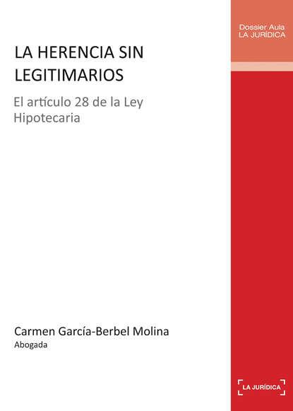 Carmen García-Berbel Molina La herencia sin legitimarios недорого
