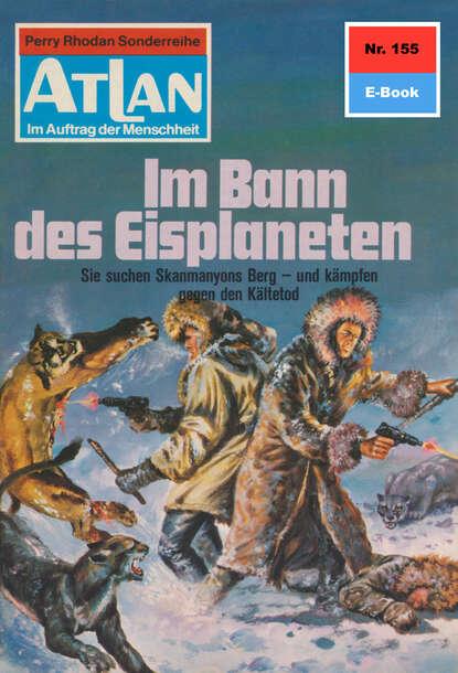 Hans Kneifel Atlan 155: Im Bann des Eisplaneten hans kneifel atlan 487 der start des hohlplaneten