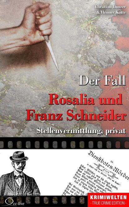 Фото - Christian Lunzer Der Fall Rosalia und Franz Schneider franz xaver bronner fischergedichte und erzahlungen
