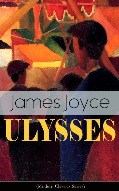 James Joyce ULYSSES (Modern Classics Series) james joyce the collected works of james joyce