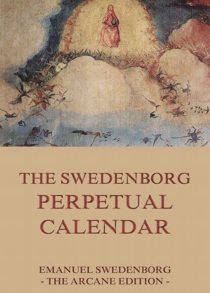 Emanuel Swedenborg A Swedenborg Perpetual Calendar emanuel swedenborg conjugial love
