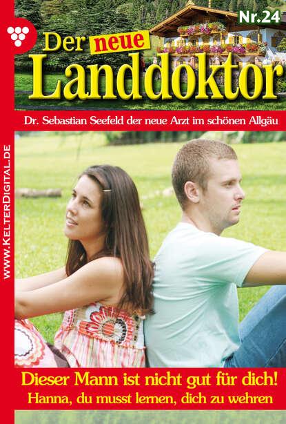 Фото - Tessa Hofreiter Der neue Landdoktor 24 – Arztroman tessa hofreiter der neue landdoktor 72 – arztroman