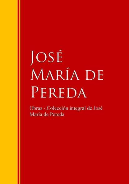 José María de Pereda Obras - Colección de José María de Pereda josé maría de pereda los hombres de pro