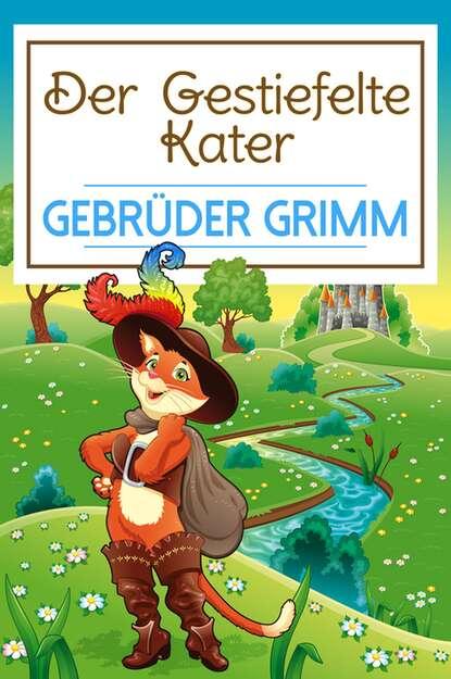Gebrüder Grimm Der gestiefelte Kater недорого