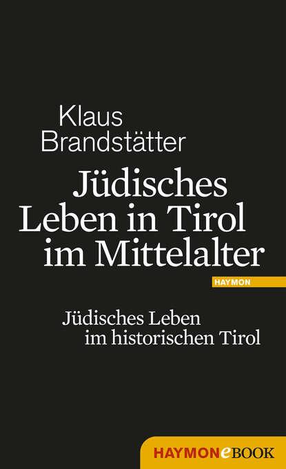 Klaus Brandstätter Jüdisches Leben in Tirol im Mittelalter wolf klaus peter totenstille im watt