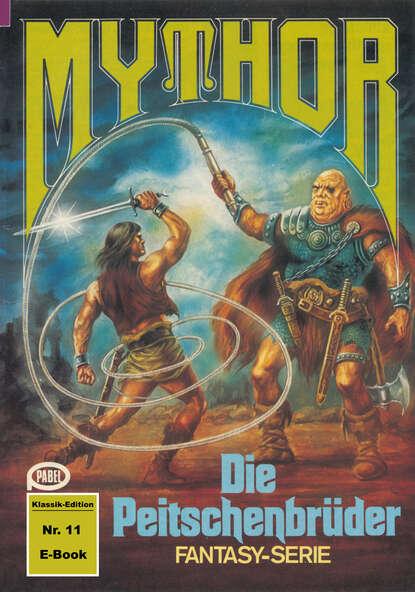 Mythor 11: Die Peitschenbr?der