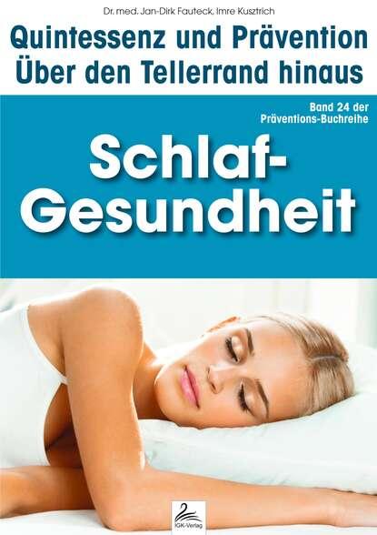 Imre Kusztrich Schlaf-Gesundheit: Quintessenz und Prävention johannes friedrich mattes bewusstseinskultur und gesundheit