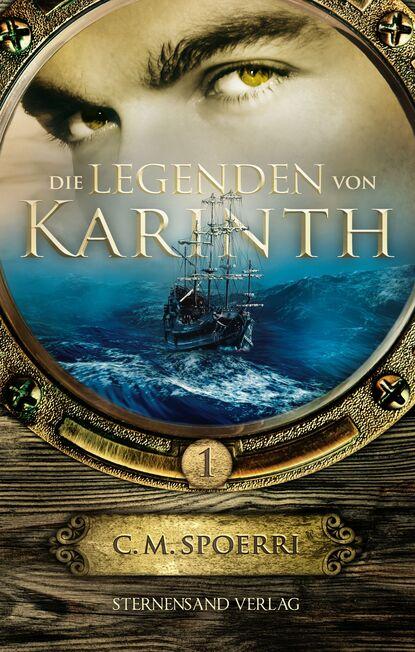C. M. Spoerri Die Legenden von Karinth (Band 1) недорого