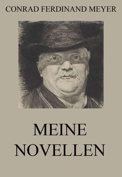 Conrad Ferdinand Meyer Meine Novellen недорого