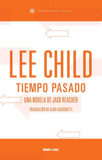 Фото - Lee Child Tiempo pasado lee child tõmbetraat