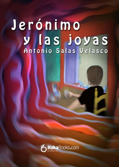 Antonio Salas Velasco Jerónimo y las joyas недорого