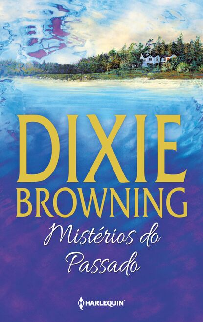Dixie Browning Mistérios do passado dixie browning the bride in law