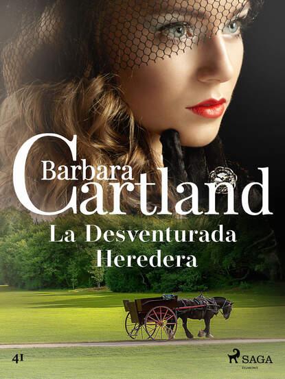 Барбара Картленд La Desventurada Heredera недорого