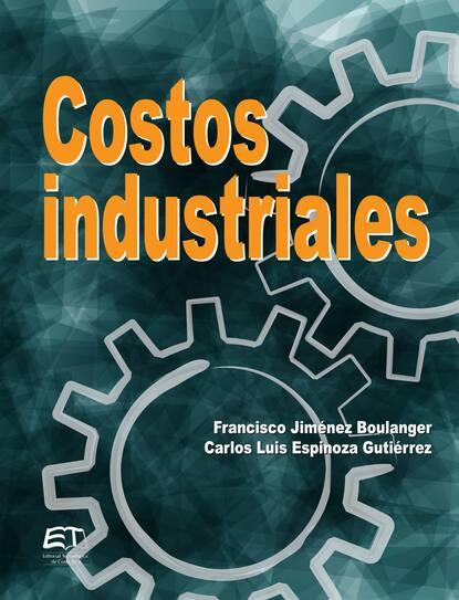 Francisco Jiménez Boulanger Costos industriales francisco sergio cobos jiménez proyectos de productos editoriales multimedia argn0110