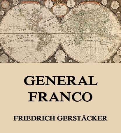 Gerstäcker Friedrich General Franco gerstäcker friedrich inselwelt