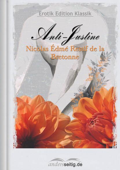 Nicolas Edme Restif de la Bretonne Anti-Justine недорого
