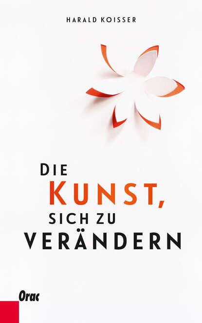 Harald Koisser Die Kunst, sich zu verändern wolfgang kessler die kunst den kapitalismus zu verändern