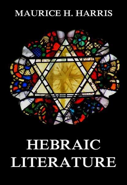Maurice H. Harris Hebraic Literature baring maurice an outline of russian literature