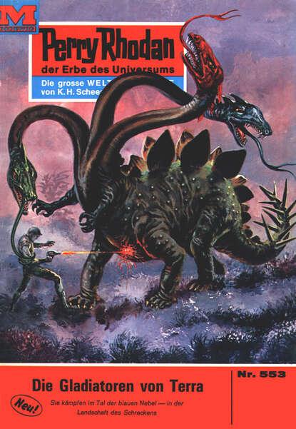 Perry Rhodan 553: Die Gladiatoren von Terra