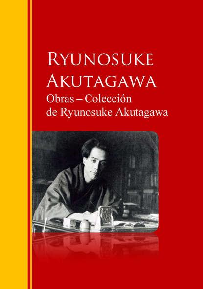 Фото - Ryunosuke Akutagawa Obras ─ Colección de Ryunosuke Akutagawa jose marti obras colección de josé martí