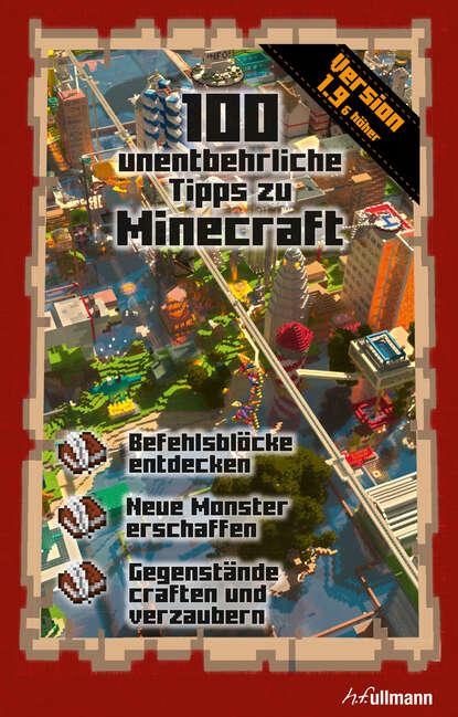 Фото - Stéphane Pilet 100 unentbehrliche Tipps zu Minecraft martin lengefeld 100 tipps für online meetings