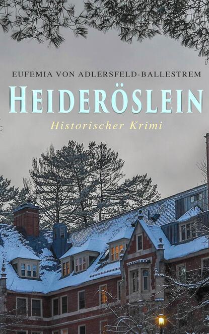 Eufemia von Adlersfeld-Ballestrem Heideröslein (Historischer Krimi) eufemia von adlersfeld ballestrem palazzo iran historischer krimi