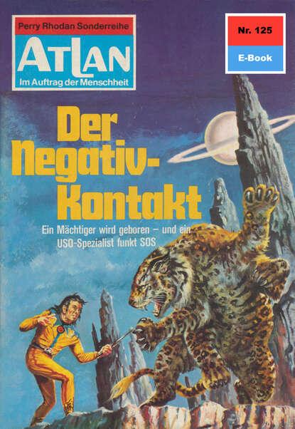 Atlan 125: Der Negativ-Kontakt