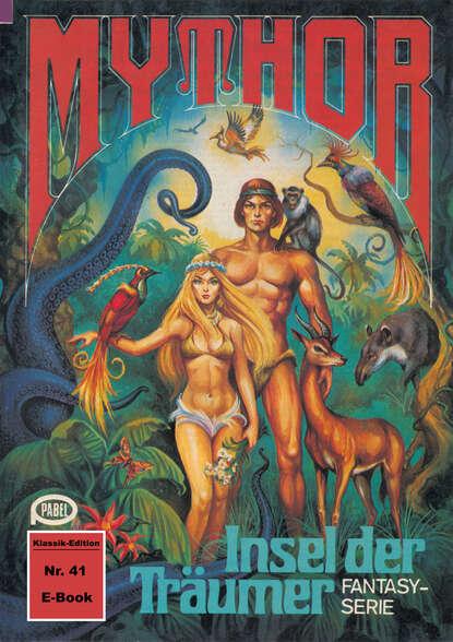 Mythor 41: Insel der Tr?umer